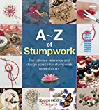 A-Z of Stumpwork (A-Z of Needlecraft) by…