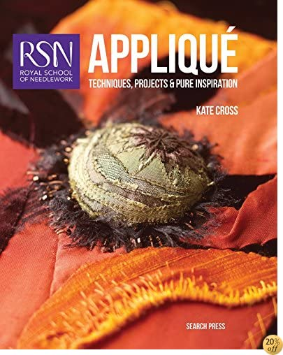 TRoyal School of Needlework: Applique: Techniques, projects and pure inspiration (Royal School of Needlework Guides)