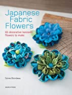 Japanese Fabric Flowers: 65 decorative…