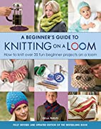 A beginner's guide to knitting on a…