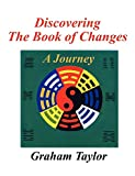 Taylor, Graham: Discovering the Book of Changes - a Journey