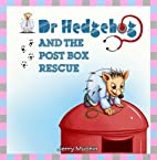 Dr Hedgehog and the Post Box Rescue by Jerry…