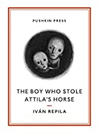 The Boy Who Stole Attila's Horse…
