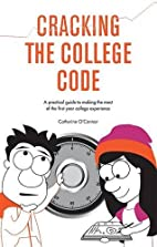 Cracking the College Code: A Practical Guide…
