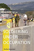 Soldiering Under Occupation: Processes of…