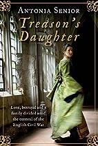 Treason's Daughter by Antonia Senior