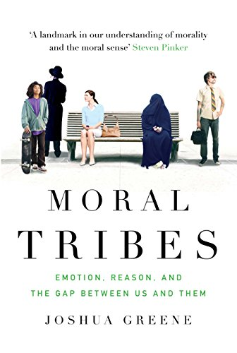 moral-tribes-emotion-reason-and-the-gap-between-us-and-them