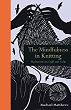 The Mindfulness in Knitting: Meditations on…