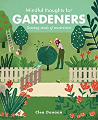 Mindful thoughts for GARDENERS cover