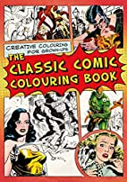 The Classic Comic Colouring Book by Michael…