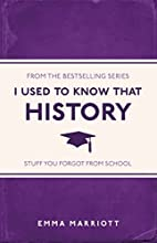 I Used to Know That: History by Emma…