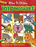 How to draw 101 dinosaurs / [designed and…