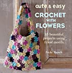 Cute & Easy Crocheted Flowers: 35 Beautiful…