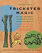 Trickster Magic: Tap Into the Energy and…
