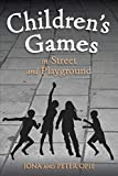 Opie, Iona: Children's Games in Street and Playground