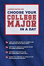 Choose Your College Major in A Day by…