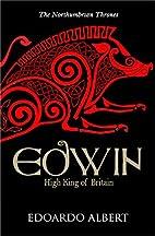 Edwin: High King of Britain by Edoardo…