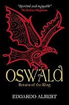 Oswald: Return of the King by Edoardo Albert