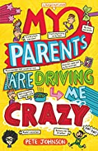 My Parents are Driving Me Crazy by Pete…