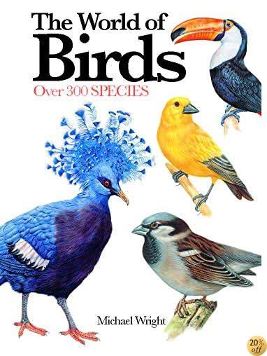 The World of Birds: Over 300 Species (Mini Encyclopedia)