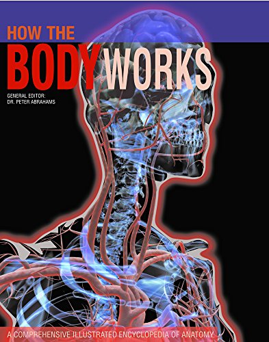 how-the-body-works-a-comprehensive-illustrated-encyclopedia-of-anatomy