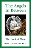 Brennan, Marcia: The Angels In Between: The Book of Muse