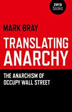 Translating Anarchy: The Anarchism of Occupy…