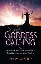 Goddess Calling: Inspirational Messages &…