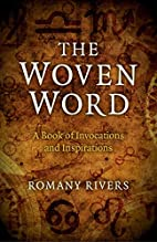The Woven Word: A Book of Invocations and…