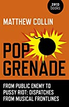 Pop Grenade: From Public Enemy to Pussy Riot…