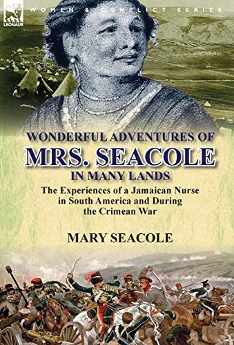 wonderful-adventures-of-mrs-seacole-in-many-lands-the-experiences-of-a-jamaican-nurse-in-south-america-and-during-the-crimean-war