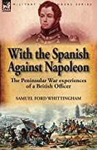 With the Spanish Against Napoleon: The…