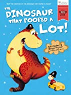 The Dinosaur That Pooped A Lot! by Tom…