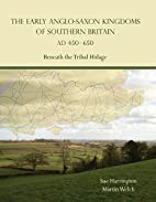 The Early Anglo-Saxon Kingdoms of Southern…
