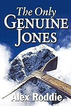 The Only Genuine Jones by Alex Roddie