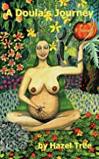 A Doula's Journey by Hazel Tree