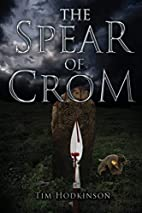 The Spear of Crom by Tim Hodkinson