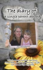 The diary of a single parent abroad by Jill…