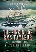 The Sinking of RMS Tayleur: The Lost Story…