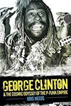 George Clinton: The Cosmic Odyssey of Dr…
