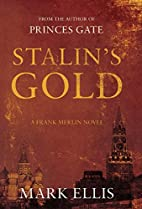 Stalin's Gold by Mark Ellis