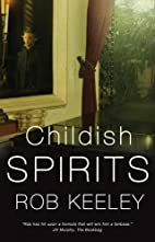 Childish Spirits by Rob Keeley