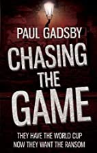 Chasing the Game by Paul Gadsby