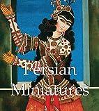 Persian Miniatures (Mega Square) by Vladimir…