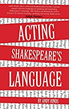 Acting Shakespeare's Language by Andy…