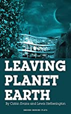Leaving Planet Earth by Lewis Hetherington