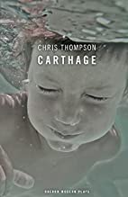Carthage (Oberon Modern Plays) by Chris…