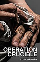 Operation Crucible (Oberon Modern Plays) by…