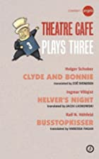 Theatre Cafe: Plays 3 by Holger Schober