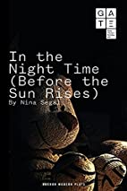 In the Night Time (Before the Sun Rises)…